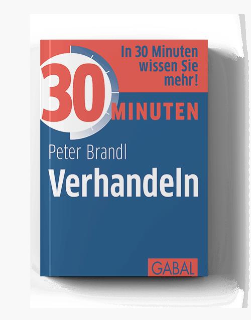 Peter Brandl Verhandeln in 30 Minuten
